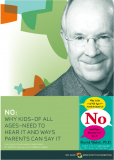 Lecture: No, Why Kids - of All Ages - Need to Hear It and Ways Parents Can Say It