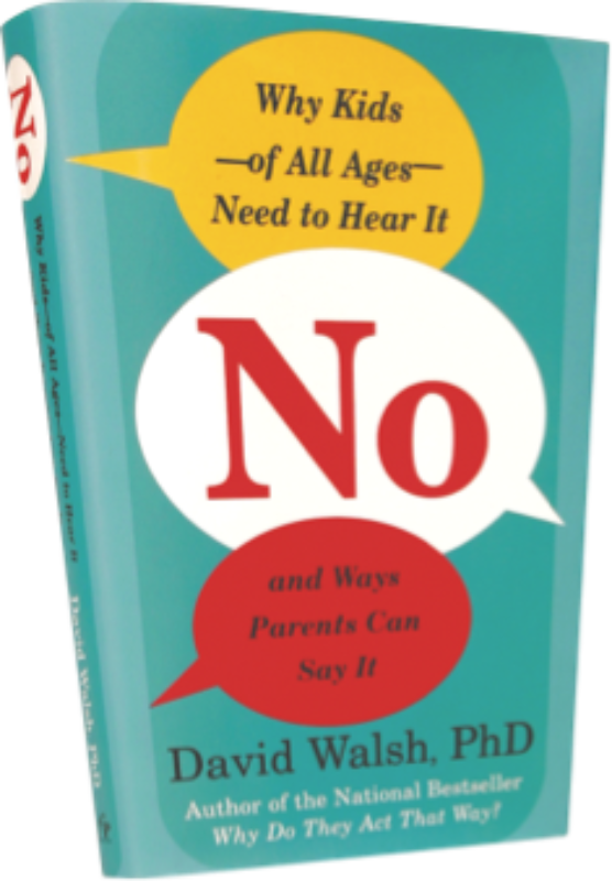 Cover of Dr. Dave Walsh's book No, Why Kids - of All Ages - Need to Hear It and Ways Parents Can Say It