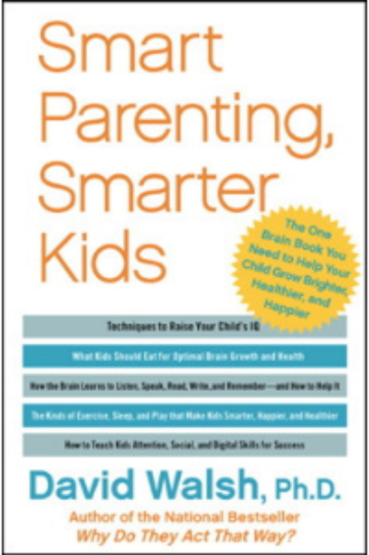 Cover of Dr. David Walsh's book Smart Parenting, Smarter Kids