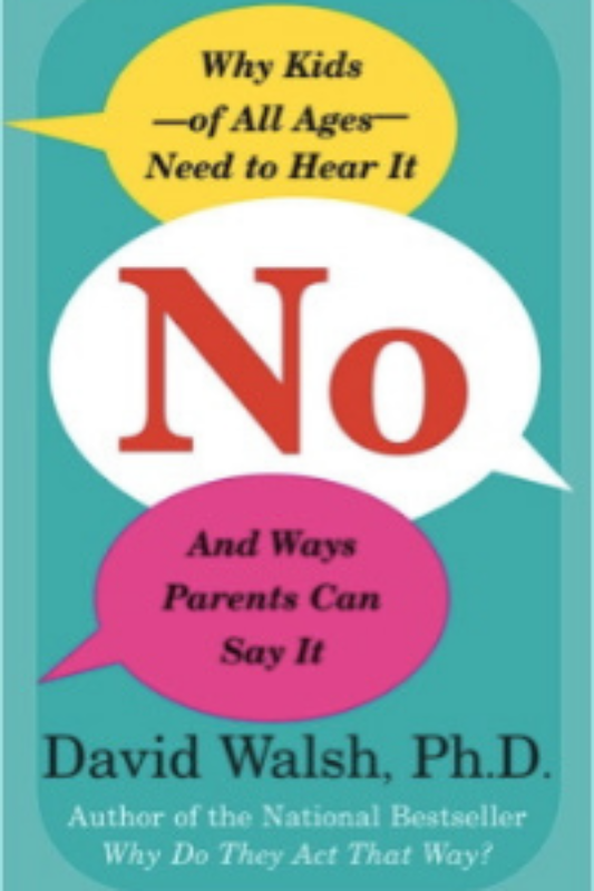 Cover of Dr. David Walsh book No, Why Children of All Ages Need to Hear It and Ways Parents Can Say It