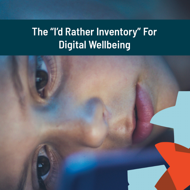 Cover of Spark & Stitch Institute free I'd Rather Inventory for Digital Wellbeing, shows child starting at glowing screen