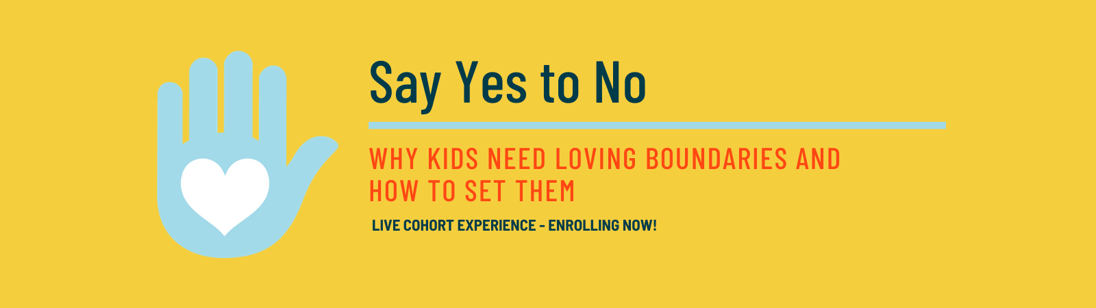 Say Yes To No Why Kids Need Loving Boundaries and How To Set Them